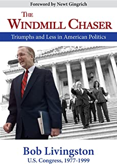 The Windmill Chaser: Triumphs and Less in American Politics