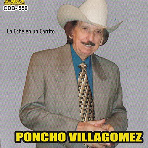La Eche En Un Carrito by Poncho Villagomez Y Sus Coyotes Del Rio Bravo on Amazon Music - Amazon.com