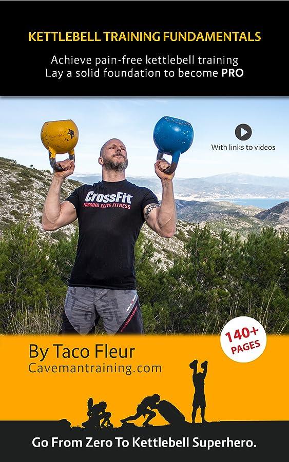槍違法パンツKettlebell Training Fundamentals: Achieve Pain-Free Kettlebell Training and Lay a Strong Solid Foundation to Build Upon (English Edition)