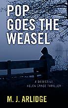 Pop Goes the Weasel (A Detective Helen Grace Thriller)