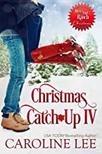 Christmas Catch-Up IV (River's End Ranch Book 39)