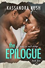 The Epilogue (The Things We Can't Change Book 5)