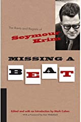 Missing a Beat: The Rants and Regrets of Seymour Krim (Judaic Traditions in Literature, Music, and Art) Kindle Edition