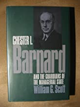 Chester I. Barnard and the Guardians of the Managerial State