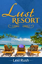Lust Resort: (Cougar, True Story, Literotica, MFF Threesome)