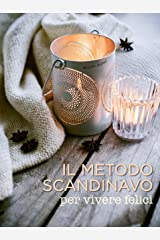 Il metodo scandinavo per vivere felici Hardcover