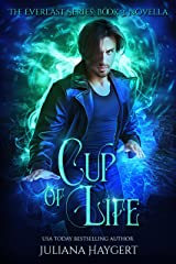 Cup of Life (The Everlast Series Book 3) Kindle Edition