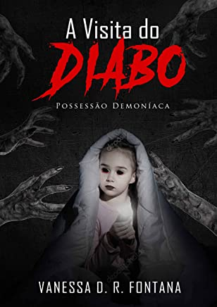A visita do Diabo: Possessão demoníaca