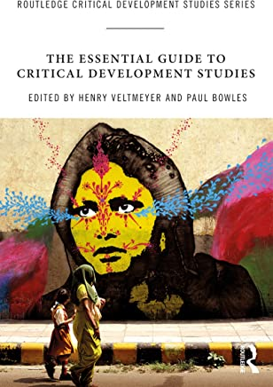 The Essential Guide to Critical Development Studies (Routledge Critical Development Studies) (English Edition)