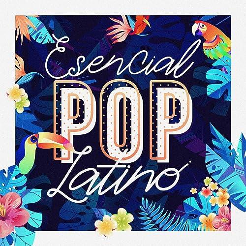 Esencial Pop Latino