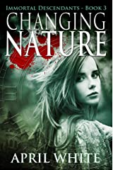Changing Nature (The Immortal Descendants Book 3) Kindle Edition
