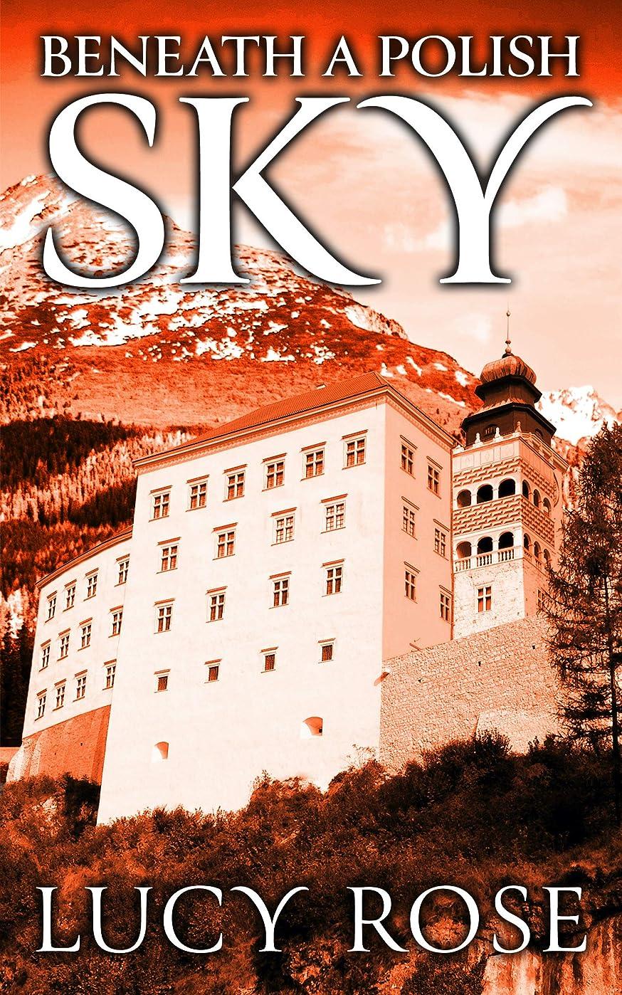 手足抽象抽選Beneath a Polish Sky (English Edition)