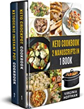 Keto Cookbook: 2 Manuscripts in 1 Book - Keto Crockpot Cookbook - Ketogenic Instant Pot Cookbook