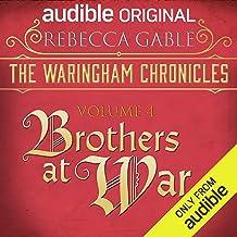 The Waringham Chronicles, Volume 4: Brothers at War: An Audible Original Drama