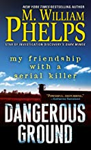 Dangerous Ground: My Friendship with a Serial Killer