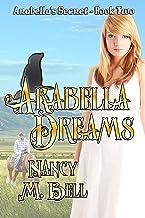 Arabella Dreams (Arabella's Secret Book 2)