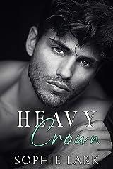 Heavy Crown: A Dark Mafia Romance (Brutal Birthright Book 6) Kindle Edition