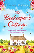 The Beekeeper's Cottage: An absolutely unputdownable feel good summer read