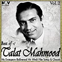Best of Talat Mahmood: His Evergreen Bollywood Hit Hindi Film Songs & Ghazals, Vol. 2