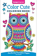 Color Cute Coloring Book: Perfectly Portable Pages (On-the-Go Coloring Book) (Design Originals) Extra-Thick High-Quality Perforated Pages; Convenient 5x8 Size is Perfect to Take Along Wherever You Go Paperback