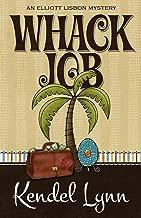 Whack Job (An Elliott Lisbon Mystery Book 2)