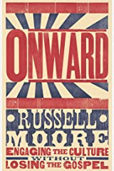 Onward: Engaging the Culture without Losing the Gospel Kindle Edition