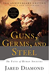 Guns, Germs, and Steel: The Fates of Human Societies (20th Anniversary Edition) Kindle Edition