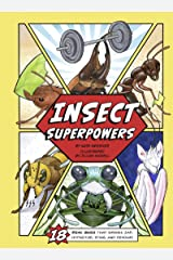 Insect Superpowers: 18 Powerful Bugs That Smash, Zap, Hypnotize, Sting, and Devour! Kindle Edition