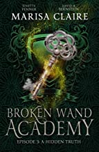 Broken Wand Academy: Episode 3: A Hidden Truth (English Edition)
