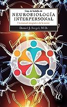 Guía de bolsillo de Neurobiología Interpersonal: Un manual integrativo de la mente (Spanish Edition)