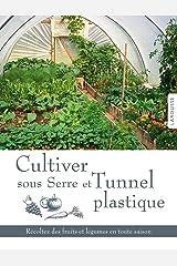 Cultiver sous serre et Tunnel plastique Paperback