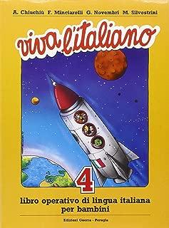 Viva L'italiano: Libro Operativo Di Lingua Italiana Per Bambini: Libro 4 (Italian Edition)