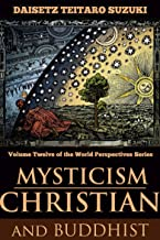 MYSTICISM: CHRISTIAN AND BUDDHIST (Compare and contrast Zen Buddhism with Meister Eckhart's mystical outlook of infinity, eternity and the transmigration of souls) - Annotated What is Mysticism?