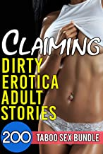 Claiming Dirty Erotica Adult Stories - 200 Taboo Sex Bundle (English Edition)