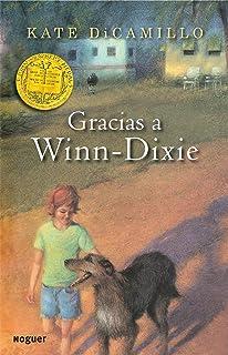 Gracias a Winn-Dixie / Because of Winn-Dixie (Noguer Infantil) (Spanish Edition)
