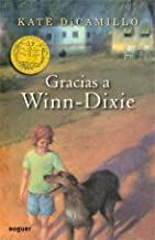 Gracias a Winn-Dixie / Because of Winn-Dixie (Noguer Infantil) (Spanish Edition)
