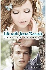 Life with Jesse Daniels (Jesse Daniels, Book 1) Kindle Edition