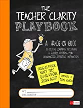 The Teacher Clarity Playbook: A Hands-On Guide to Creating Learning Intentions and Success Criteria for Organized, Effective Instruction (Corwin Literacy)