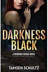 A Darkness Black (Windsor Series Book 6) Kindle Edition