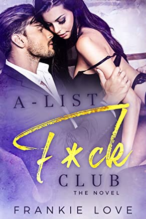A-List F*ck Club: The Novel (English Edition)