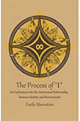 """The Process of """"I"""": An Exploration into the Intertwined Relationship between Identity and Environment (English Edition) Versión Kindle"""