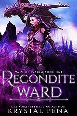 Recondite Ward: A Dragon Shifter Fantasy Romance (Vale Of Ivarim Book 1) Kindle Edition