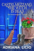 Castelmezzano, The Witch Is Dead : An Italian Cozy Mystery (The Homeswappers Prequel Book 0)