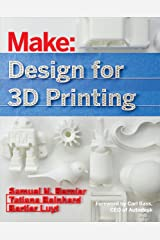 Design for 3D Printing: Scanning, Creating, Editing, Remixing, and Making in Three Dimensions Kindle Edition
