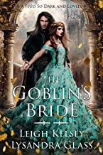 The Goblin's Bride, An Enemies to Lovers Fantasy Romance (A Feud So Dark and Lovely Book 1)
