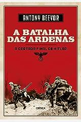 A Batalha das Ardenas: A cartada final de Hitler eBook Kindle