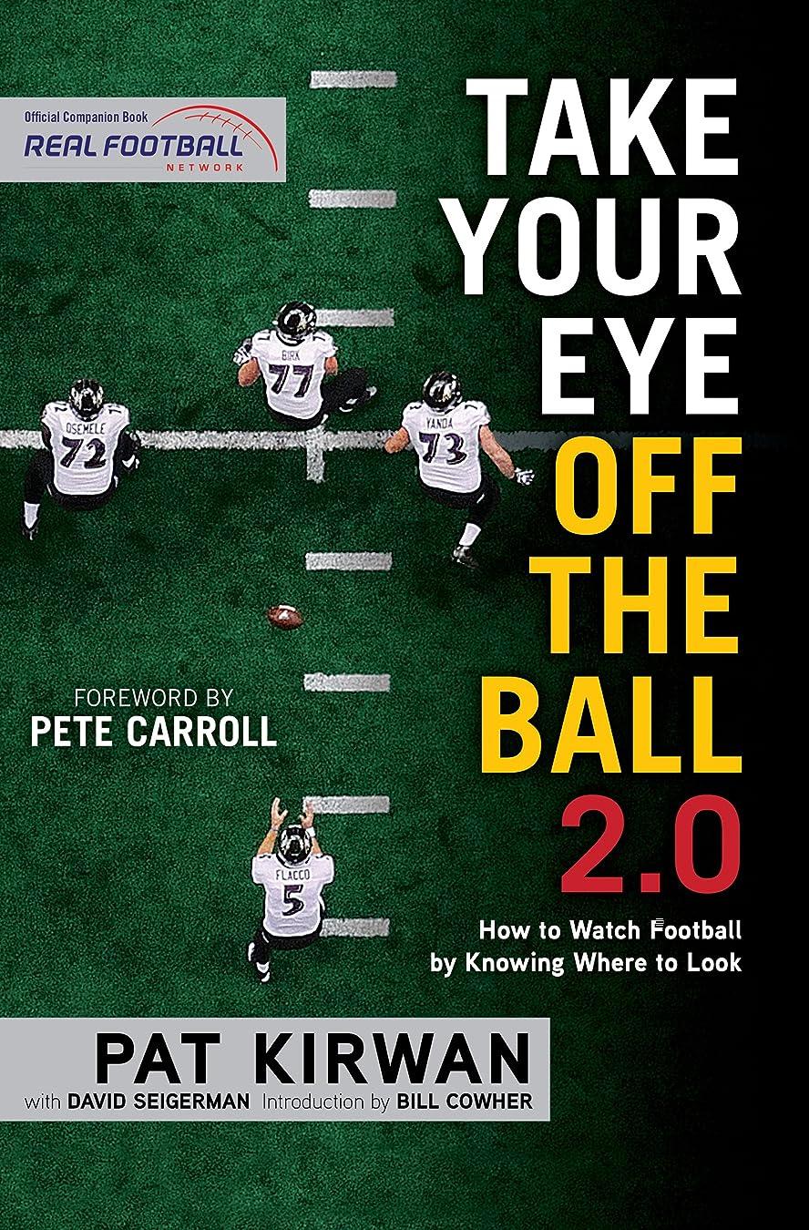 確認する同性愛者ウェイトレスTake Your Eye Off the Ball 2.0: How to Watch Football by Knowing Where to Look (English Edition)