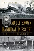 Molly Brown from Hannibal, Missouri: Her Life in the Gilded Age