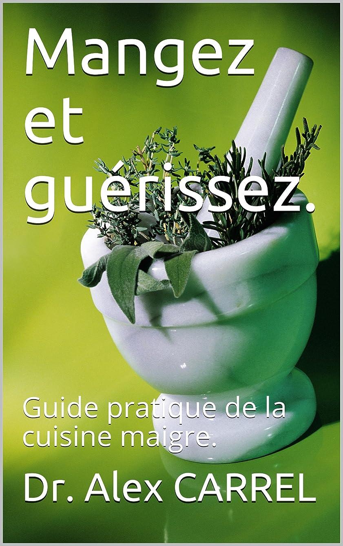 モンスター電球机Mangez et guérissez.: Guide pratique de la cuisine maigre. (French Edition)