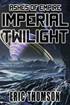 Imperial Twilight (Ashes of Empire Book 2)